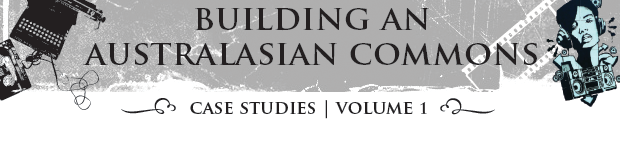 Building an Australasian Commons: Case Studies Volume 1